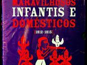 Cuentos maravillosos, infantiles domésticos, Jacob Grimm Wilhelm Grimm.