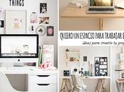 ideas para crea propio espacio trabajar casa