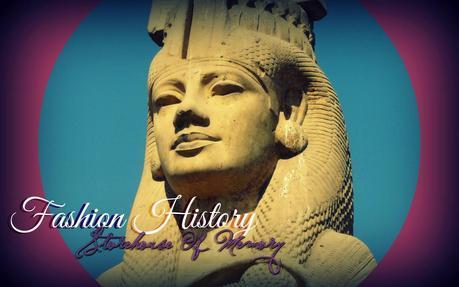 FASHION HISTORY. Antiguo Egipto