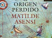 origen perdido, Matilde Asensi