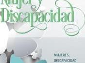 """FORO MUJER DISCAPACIDAD """"Mujeres, discapacidad políticas igualdad: años lucha contra doble discriminación"""""""