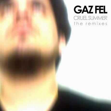 GAZ FEL - CRUEL SUMMER - REMIXES