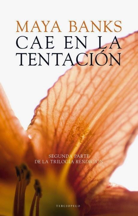 Caer en la tentación - Rendición 2 - Maya Banks [Noviembre 2014]