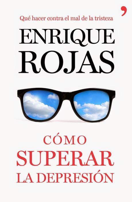 Cómo superar la depresión, de Enrique Rojas
