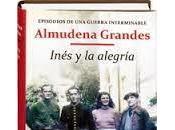 """""""Inés alegría"""", Almudena Grandes: historia unos comunistas normales"""