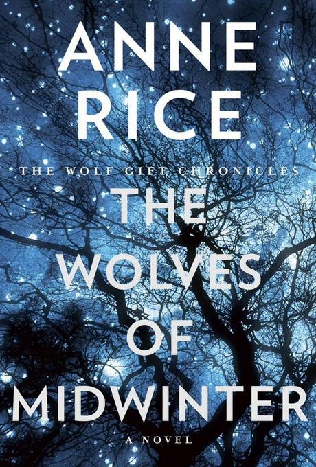 Los lobos del invierno, de Anne Rice - Paperblog