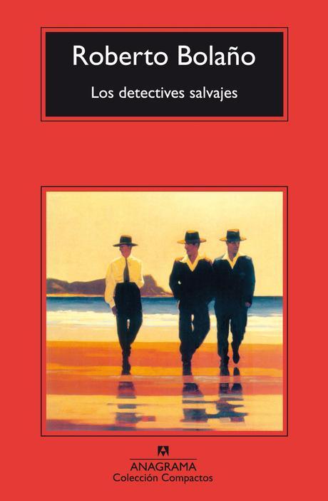 LOS DETECTIVES SALVAJES, ROBERTO BOLAÑO