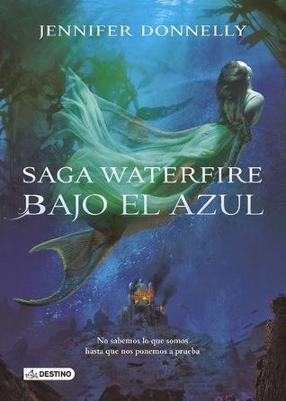 Bajo el azul (Waterfire Saga, #1)