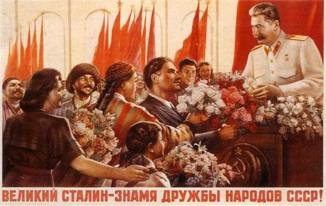 """""""Great Stalin- a symbol of camaraderie of the peoples of the USSR."""""""