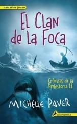 El Clan de la Foca (Crónicas de la Prehistoria II) Michelle Paver