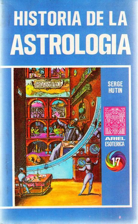 La Historia de la Astrología de Serge Hutin