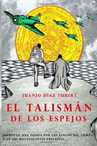 El talismán de los espejos (Juanjo Díaz Tubert)
