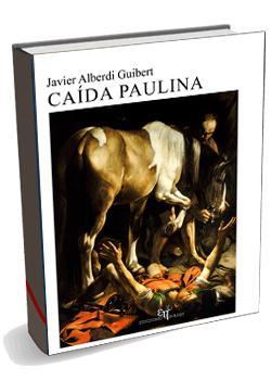 Reseña: Caída Paulina - Javier Alberdi Guibert