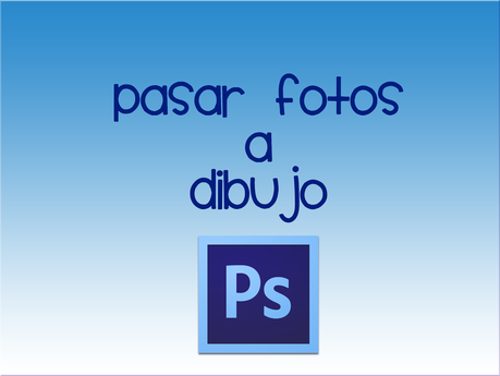 Pasar Fotos a Dibujo con Photoshop - Nivel Básico/Medio -