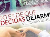 Reseña entrevista novela romántica: antes decidas dejarme