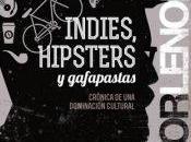 """Presentación libro """"Indies, hipsters gafapastas"""""""