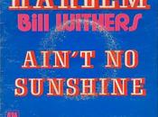 single lunes: Ain't Sunshine (Bill Withers)