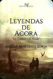 RESEÑA: LEYENDAS DE ÁCORA, EL LIBRO DE NAR. AMELIA MARTÍNEZ SORIA.