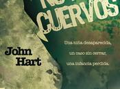 cuervos. John Hart