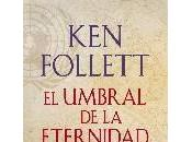"""""""Trilogía siglo umbral eternidad"""", Follet"""