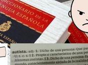 """Real Academia Lengua cambie significado palabra """"autista"""" Diccionario"""