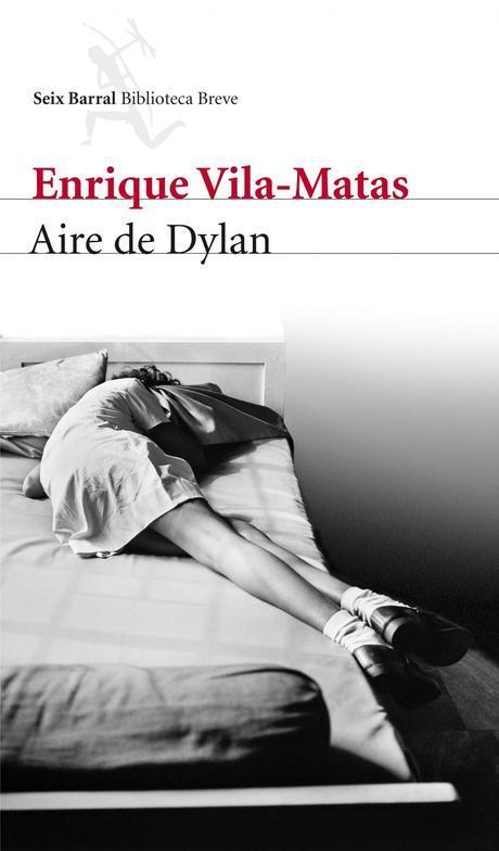Aire de Dylan. Enrique Vila-Matas.