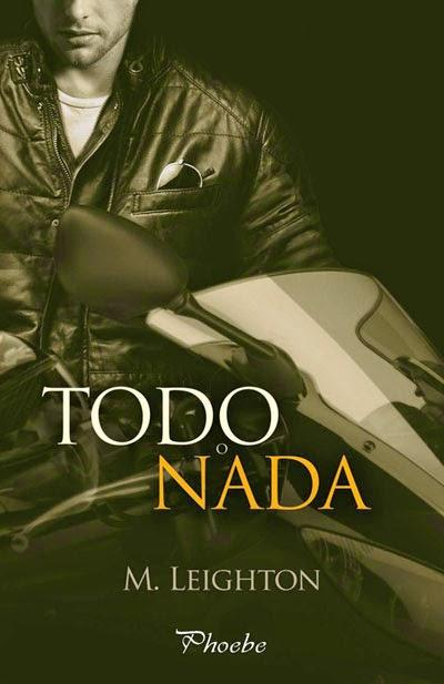 Todo o Nada - The Bad Boys #2 - M. Leighton