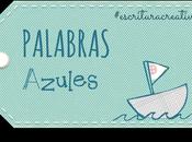 PaLaBraS AzuLeS. Escritura Creativa.