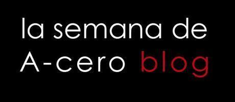 LA SEMANA DE A-CERO (27 OCTUBRE – 1 NOVIEMBRE)
