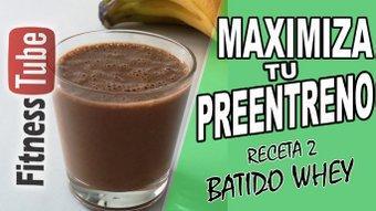 Maximiza tu comida pre-entreno con: Batido Whey Protein