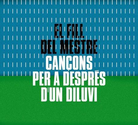[Disco] El Fill Del Mestre - Cançons Per A Després D'Un Diluvi (2014)