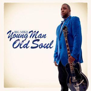 Big Mike debuta con Young Man Old Soul