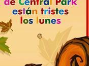 ardillas Central Park están tristes lunes Katherine Pancol