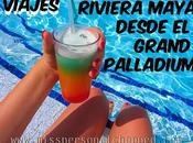 VIAJES: Vacaciones GRAND PALLADIUM RIVIERA MAYA!