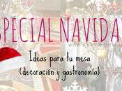 DECO Especial Navidad: Ideas para mesa
