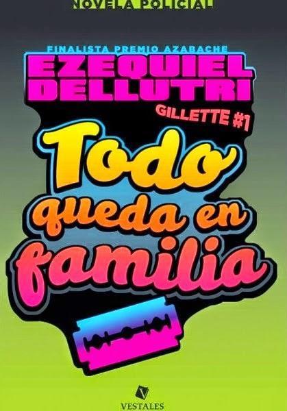 Todo queda en familia de Ezequiel Dellutri