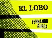 Fernando Rueda: regreso lobo