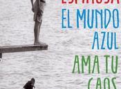 mundo azul. caos', nueva novela Albert Espinosa