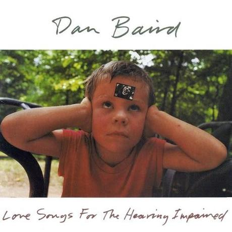 LOVE SONGS FOR THE HEARING IMPAIRED - Dan Baird, 1992. Crítica del álbum. Reseña. Review.