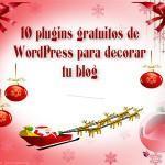 10 plugins gratuitos de WordPress para decorar tu blog