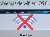 Solución problemas wifi 8.1.2 iPad