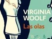 """""""Las olas"""", Virginia Woolf: forma diferente contar"""