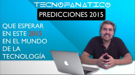 Predicciones 2015 en el mundo tecnológico