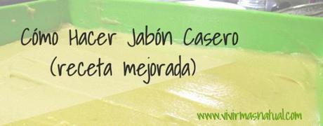 Como-hacer-jabon-casero_receta-mejorada_Vivir-Más-Natural