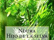 Ficha: Ndura. Hijo selva