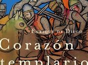 """Reseña libro """"CORAZÓN TEMPLARIO"""", autor Enrique Diego"""