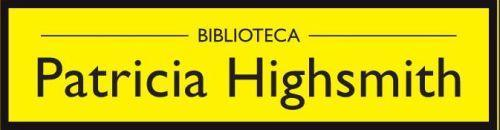 """BIBLIOTECA Patricia Highsmith"""