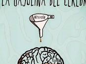 motivación gasolina cerebro