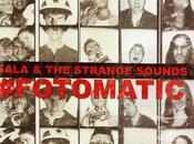Sala strange sounds, fotomatic: canciones reconvertidas himnos rebeldes causa