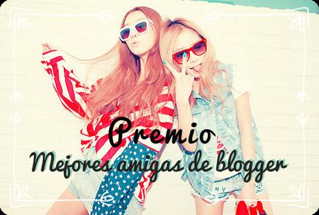 Premio Mejores Amigas de Blogger 2015